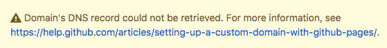 GitHub error message: Domain's DNS record could not be retrieved.